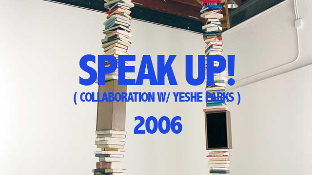 Speak Up! (with Yeshe Parks), 2006